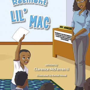 resilient lil mac, character traits, character development, children's books, kid's books, values, realistic topics, issues, purchase books, schedule author visits, follow us on social media