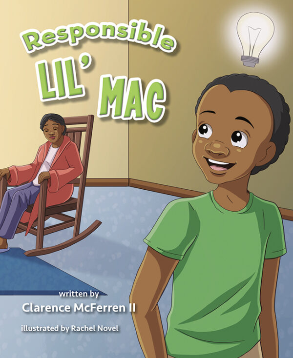 responsible lil mac, character traits, character development, children's books, kid's books, values, realistic topics, issues, purchase books, schedule author visits, follow us on social media